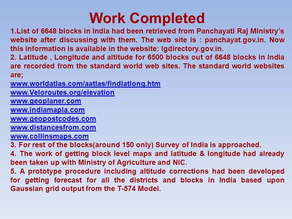 Work Completed 1.List of 6648 blocks in India had been retrieved from Panchayati Raj Ministry's website after discussing with them.