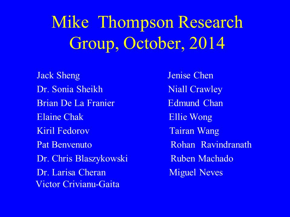 Mike Thompson Research Group, October, 2014 Jack Sheng Jenise Chen Dr.