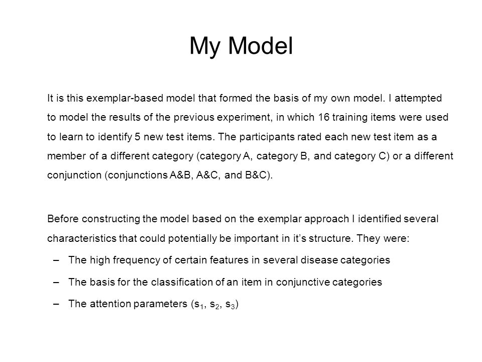 My Model It is this exemplar-based model that formed the basis of my own model.