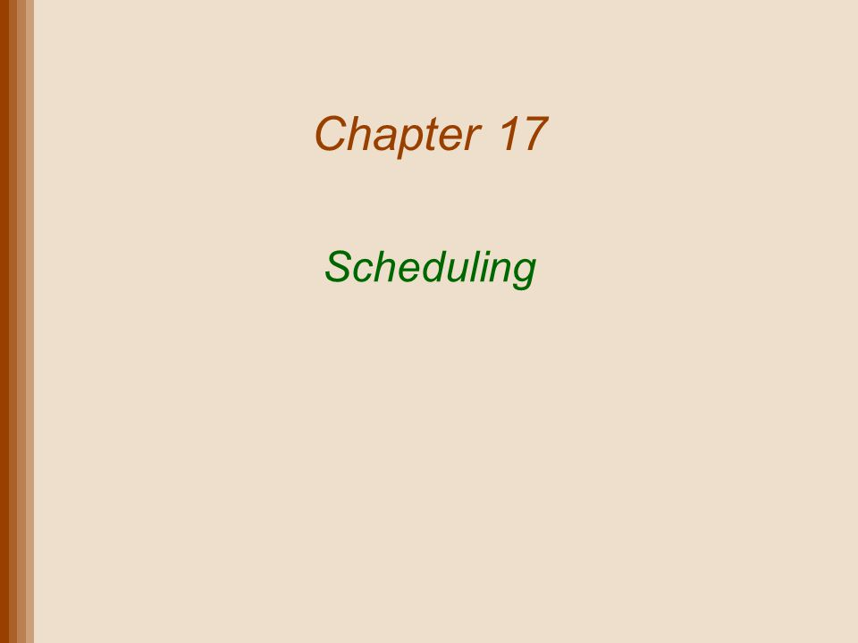 Chapter 17 Scheduling