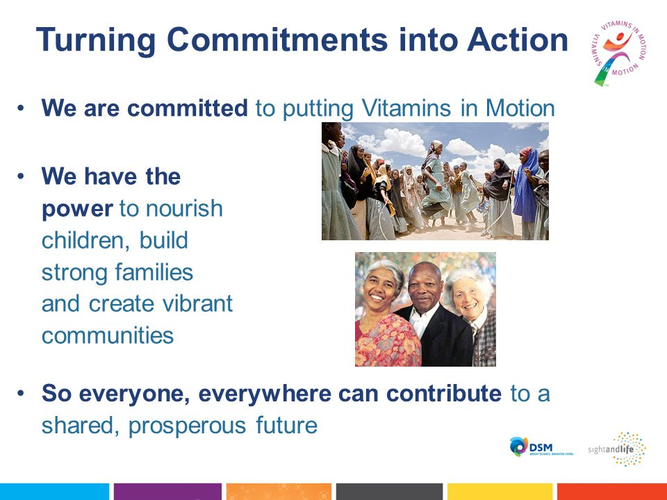 We have the power to nourish children, build strong families and create vibrant communities We are committed to putting Vitamins in Motion So everyone