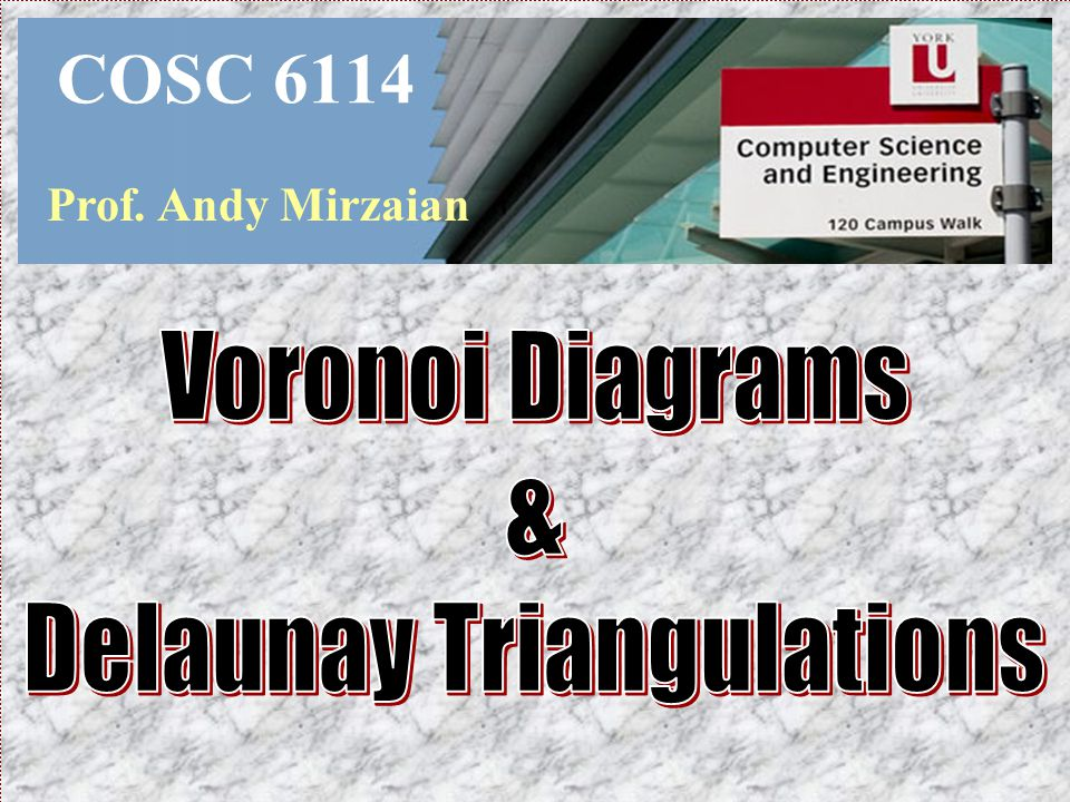 COSC 6114 Prof. Andy Mirzaian