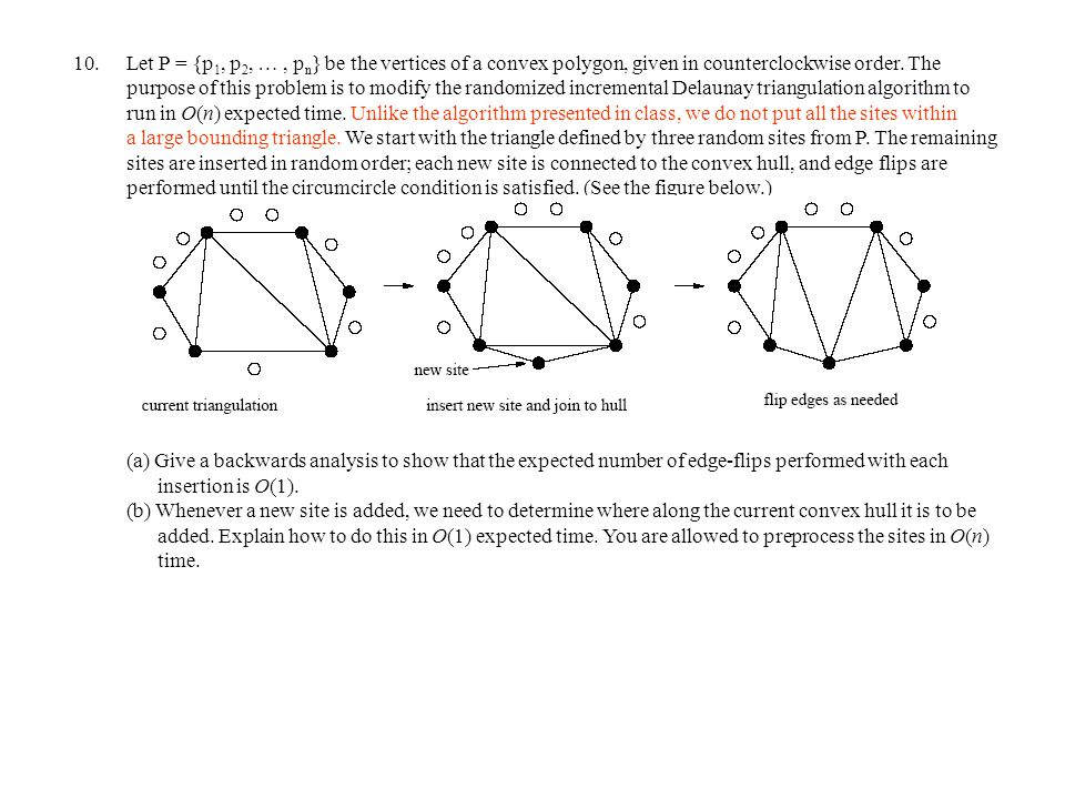 10.Let P = {p 1, p 2, …, p n } be the vertices of a convex polygon, given in counterclockwise order.