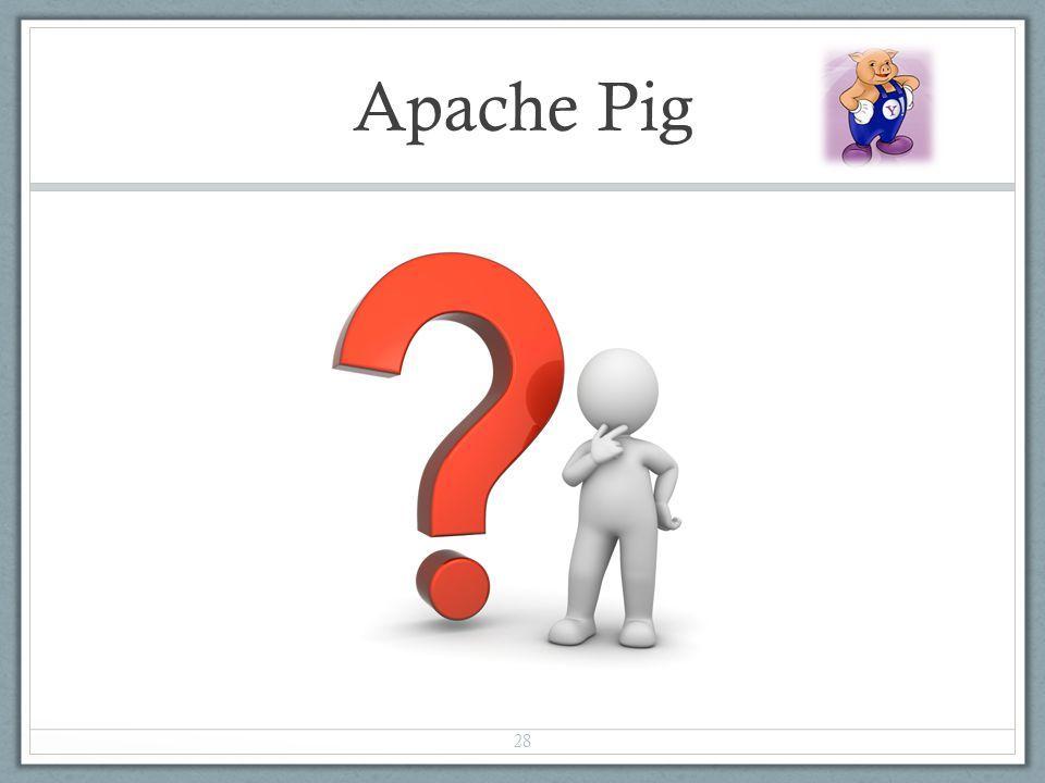 Apache Pig 28