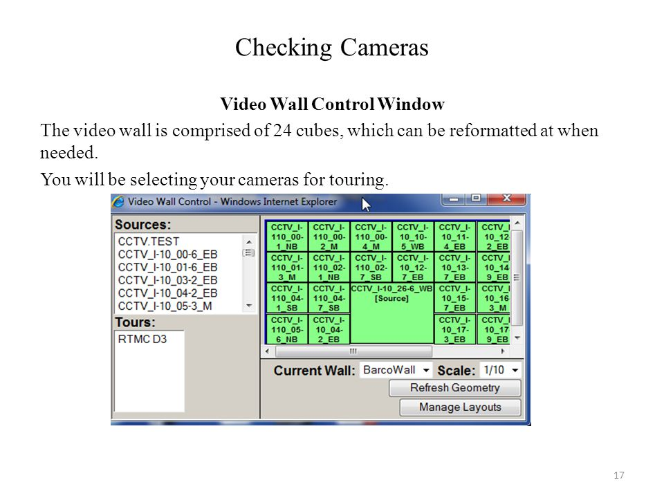 Checking Cameras Video Wall Control Window The video wall is comprised of 24 cubes, which can be reformatted at when needed. You will be selecting you