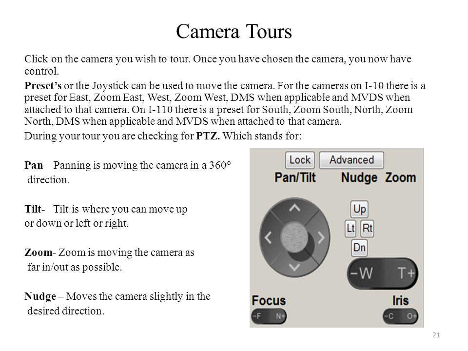 Camera Tours Click on the camera you wish to tour. Once you have chosen the camera, you now have control. Preset's or the Joystick can be used to move