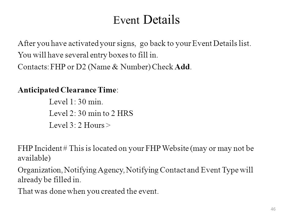 Event Details After you have activated your signs, go back to your Event Details list. You will have several entry boxes to fill in. Contacts: FHP or