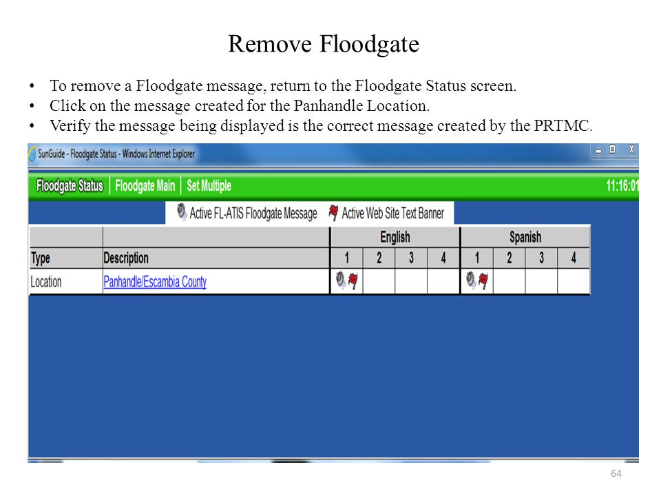 Remove Floodgate To remove a Floodgate message, return to the Floodgate Status screen. Click on the message created for the Panhandle Location. Verify