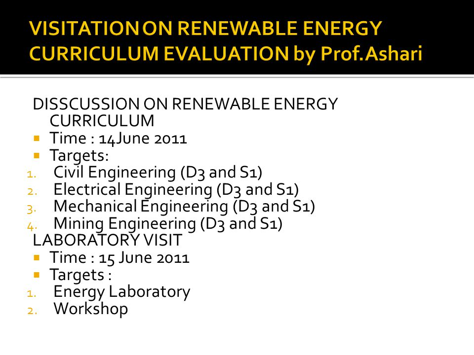 DISSCUSSION ON RENEWABLE ENERGY CURRICULUM  Time : 14June 2011  Targets: 1.