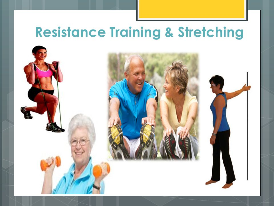 Resistance Training & Stretching