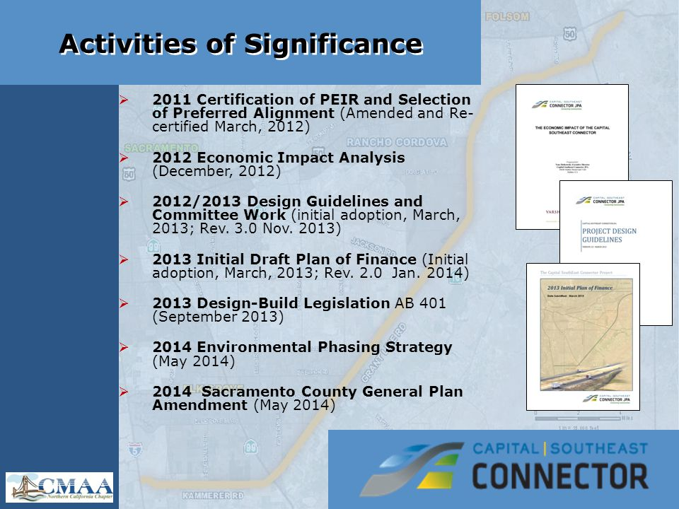Activities of Significance  2011 Certification of PEIR and Selection of Preferred Alignment (Amended and Re- certified March, 2012)  2012 Economic Impact Analysis (December, 2012)  2012/2013 Design Guidelines and Committee Work (initial adoption, March, 2013; Rev.