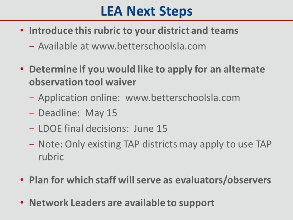 LEA Next Steps Introduce this rubric to your district and teams −Available at www.betterschoolsla.com Determine if you would like to apply for an alte
