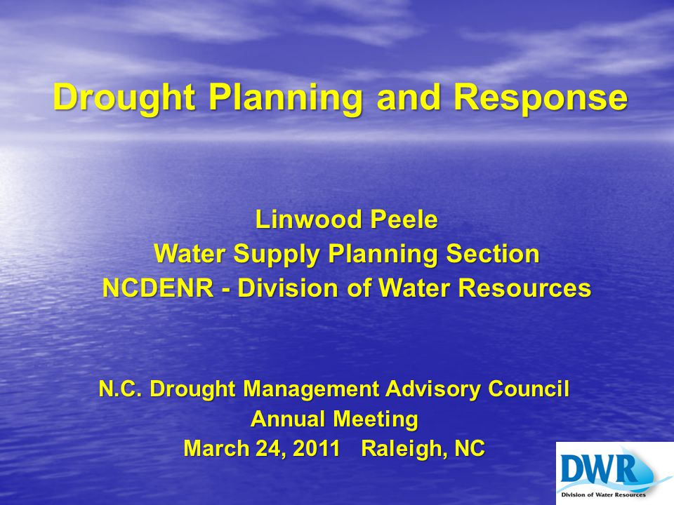Drought Planning and Response Presentation will cover:  Why is Drought Planning Important.