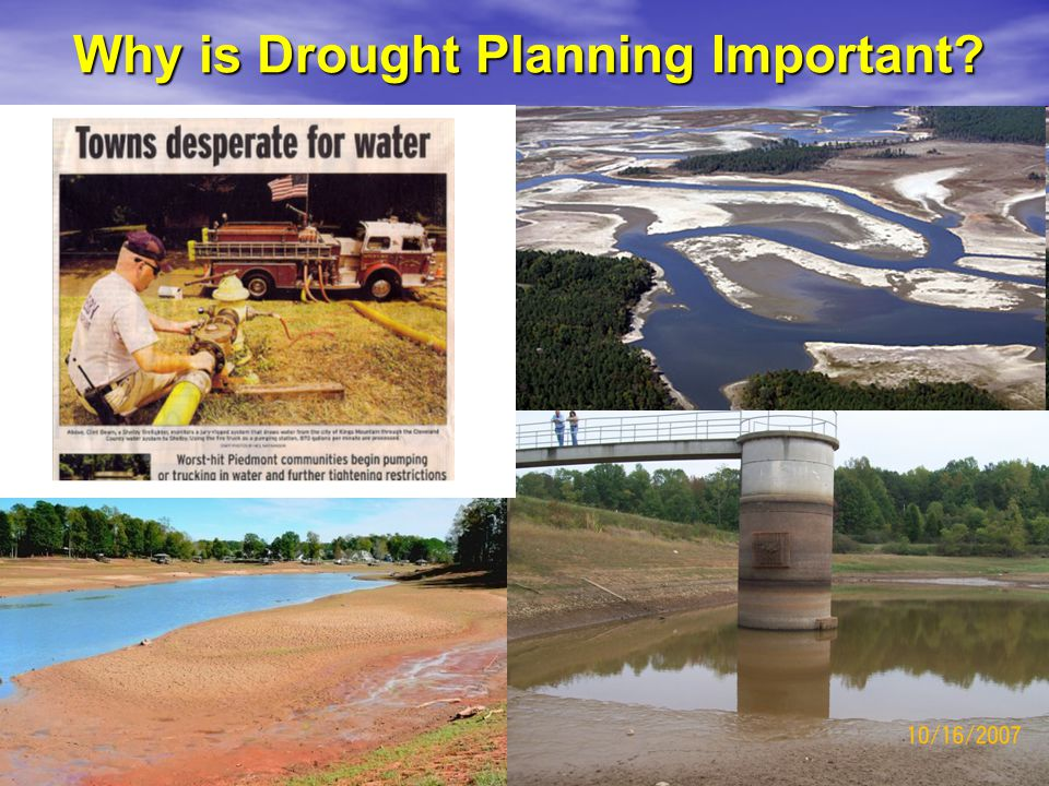 NC's Role & Mechanisms  Local Water Supply Planning  2003: In response to a multi-year drought culminating in 2002, the General Assembly passes Session Law 2003-387 (HB 1062)  Requires all LWSPs to prepare a Water Shortage Response Plan (WSRP), describing how water systems will respond to drought and other water shortage emergencies while continuing to meet essential public water supply needs.