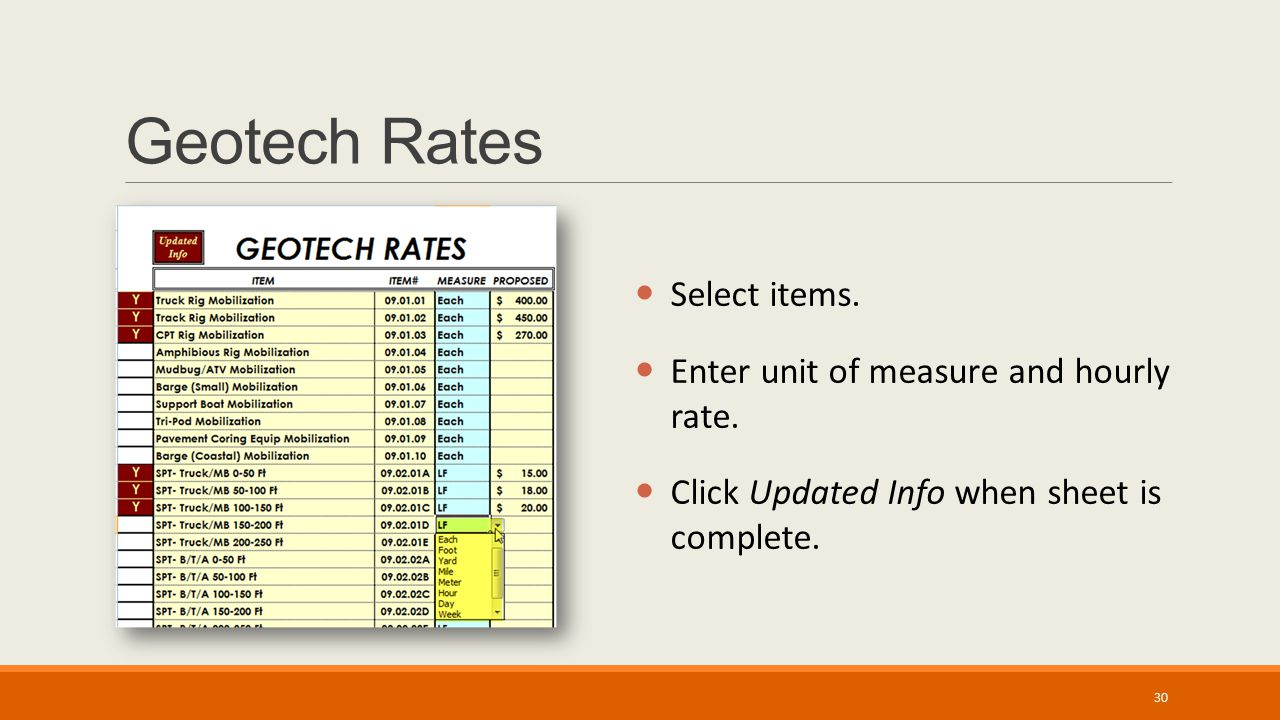 Geotech Rates Select items. Enter unit of measure and hourly rate. Click Updated Info when sheet is complete. 30