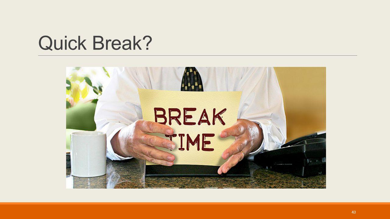 Quick Break 43