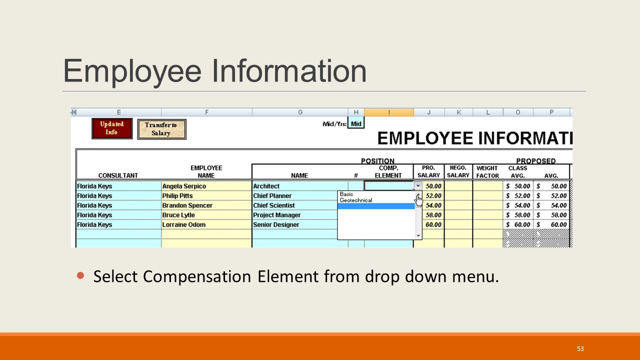 Employee Information Select Compensation Element from drop down menu. 53