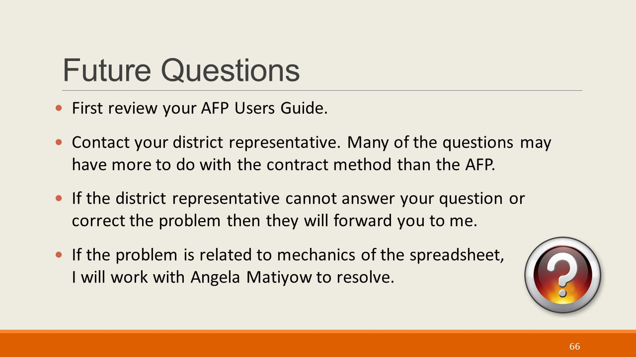 Future Questions First review your AFP Users Guide.