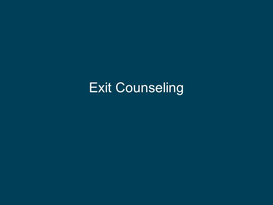 Exit Counseling