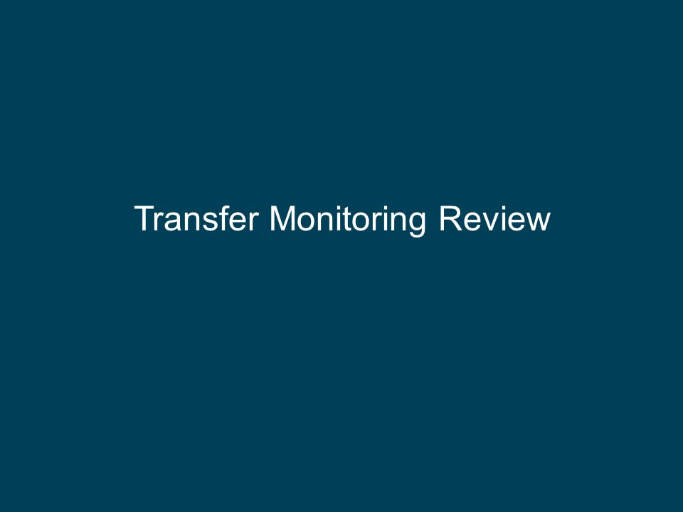 Transfer Monitoring Review