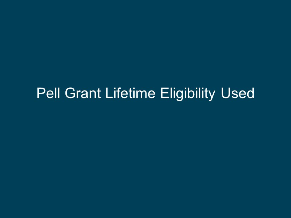 Pell Grant Lifetime Eligibility Used