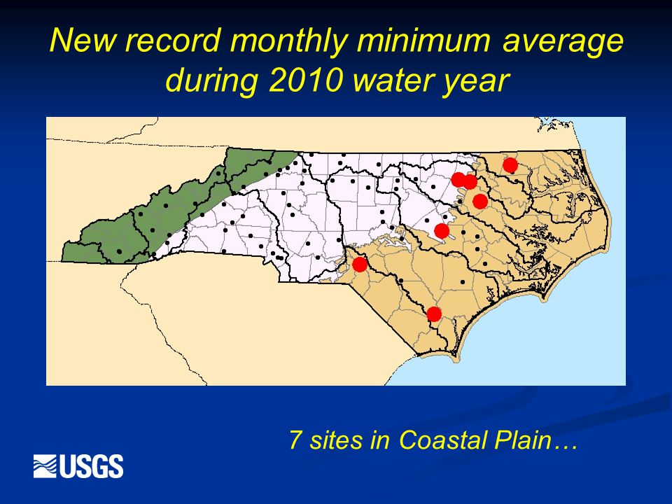 New record monthly minimum average during 2010 water year 7 sites in Coastal Plain…