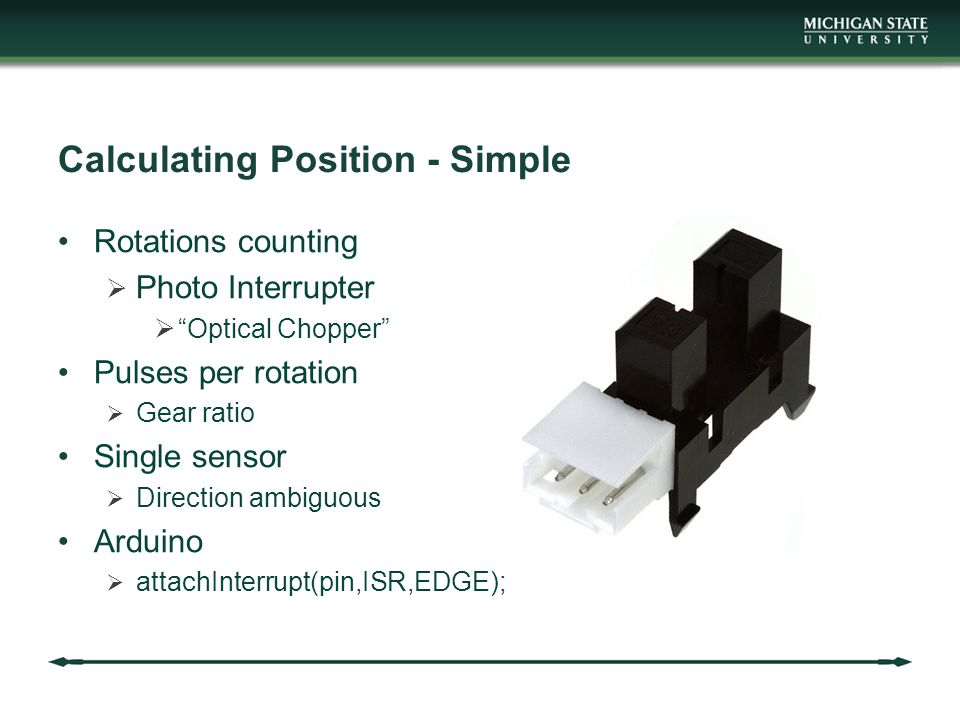 Calculating Position - Simple Rotations counting  Photo Interrupter  Optical Chopper Pulses per rotation  Gear ratio Single sensor  Direction ambiguous Arduino  attachInterrupt(pin,ISR,EDGE);
