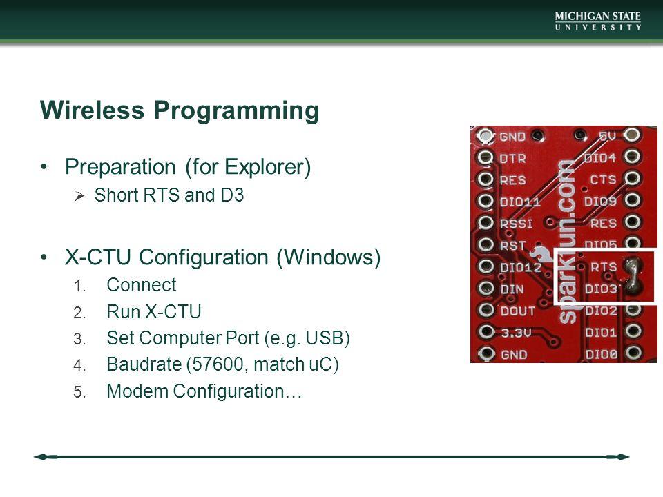 Wireless Programming Preparation (for Explorer)  Short RTS and D3 X-CTU Configuration (Windows) 1.