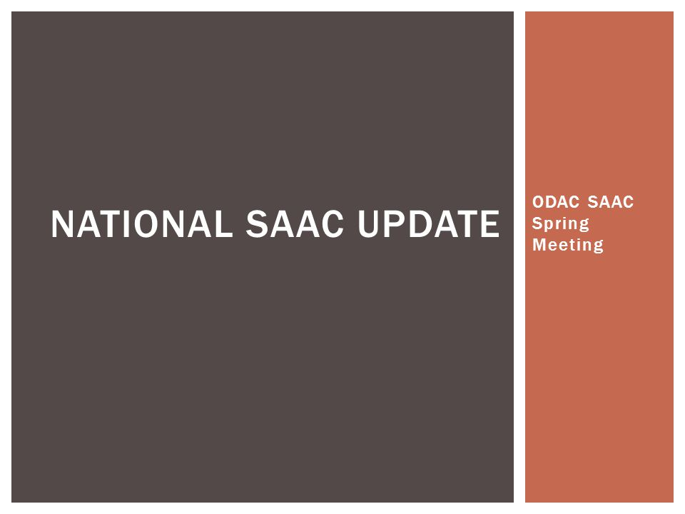 ODAC SAAC Spring Meeting NATIONAL SAAC UPDATE
