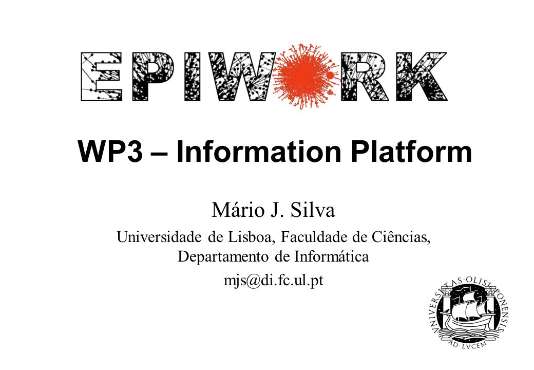 WP3 SWOT Analysis Opportunities Epiwork testbed Creation of a baseline for epidemic modelling Showcase for partners' outputs Threats Consortium enters everyone for himself mode.
