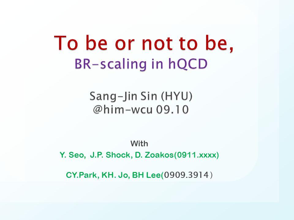 With Y. Seo, J.P. Shock, D. Zoakos(0911.xxxx) CY.Park, KH. Jo, BH Lee( 0909.3914 )