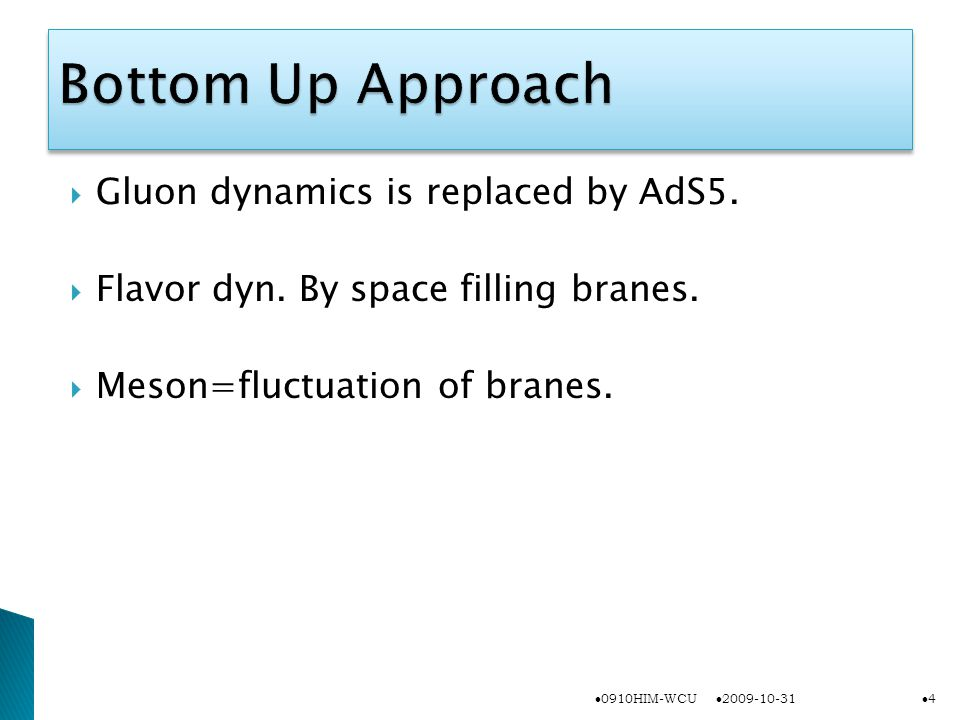  Gluon dynamics is replaced by AdS5.  Flavor dyn.