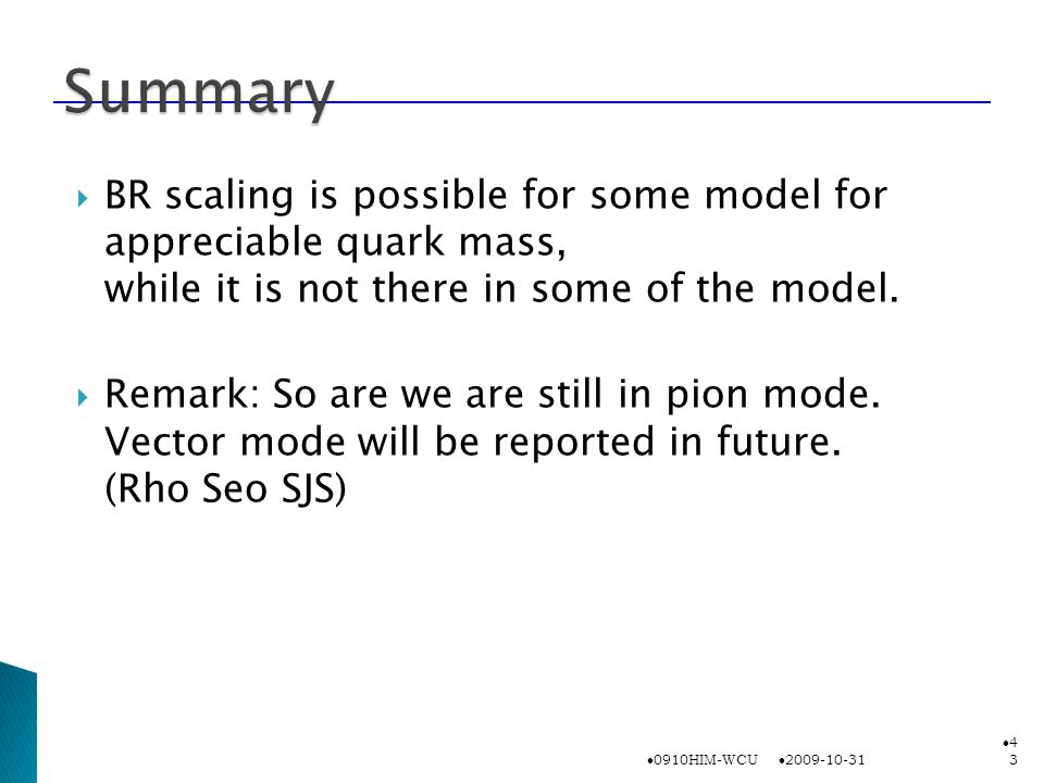  BR scaling is possible for some model for appreciable quark mass, while it is not there in some of the model.