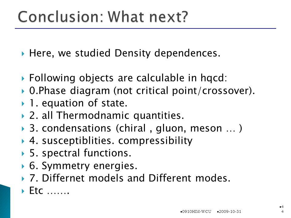  Here, we studied Density dependences.