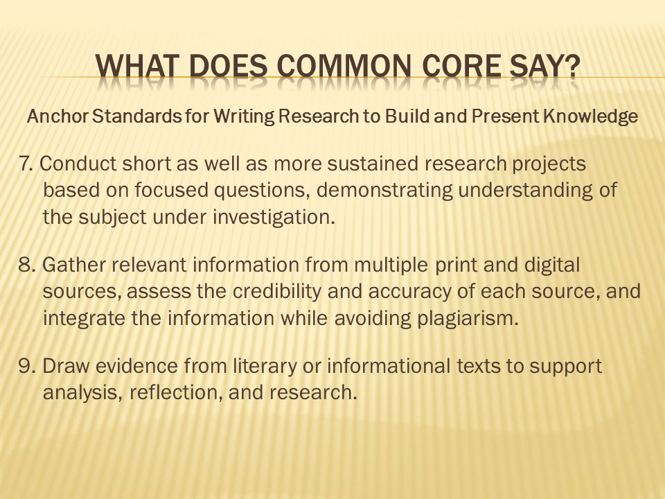 Anchor Standards for Writing Research to Build and Present Knowledge 7.