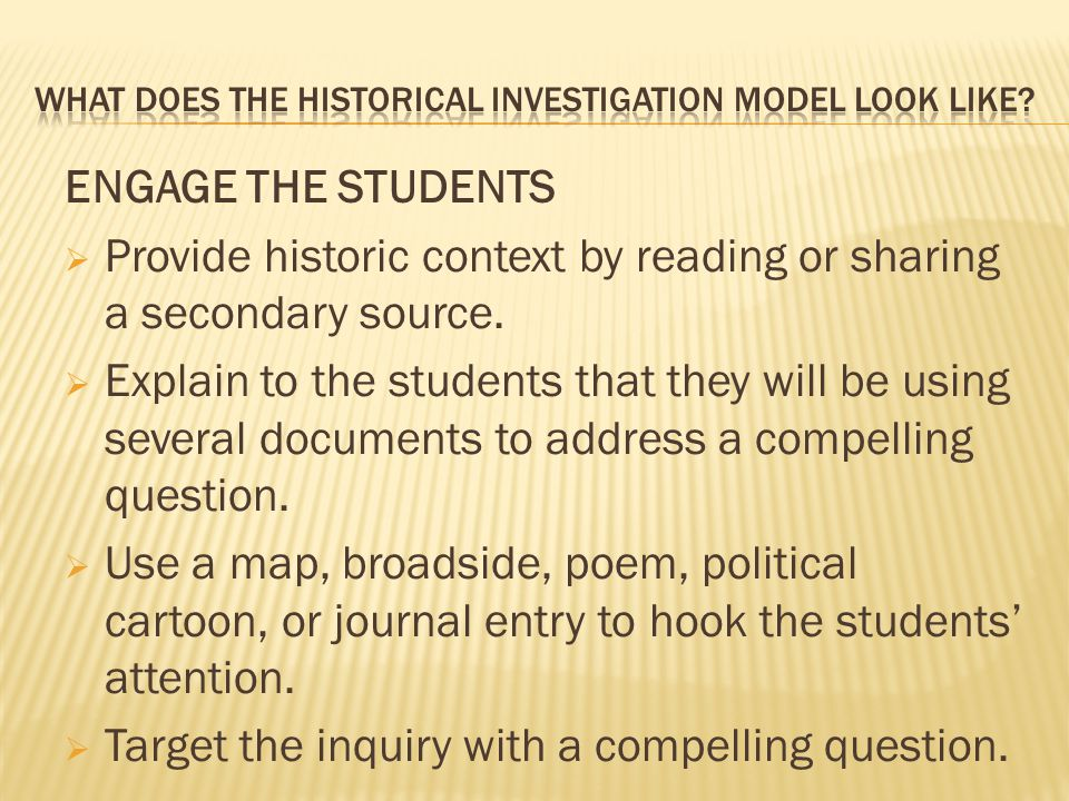 ENGAGE THE STUDENTS  Provide historic context by reading or sharing a secondary source.