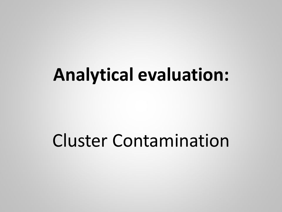 Cluster Contamination Analytical evaluation: