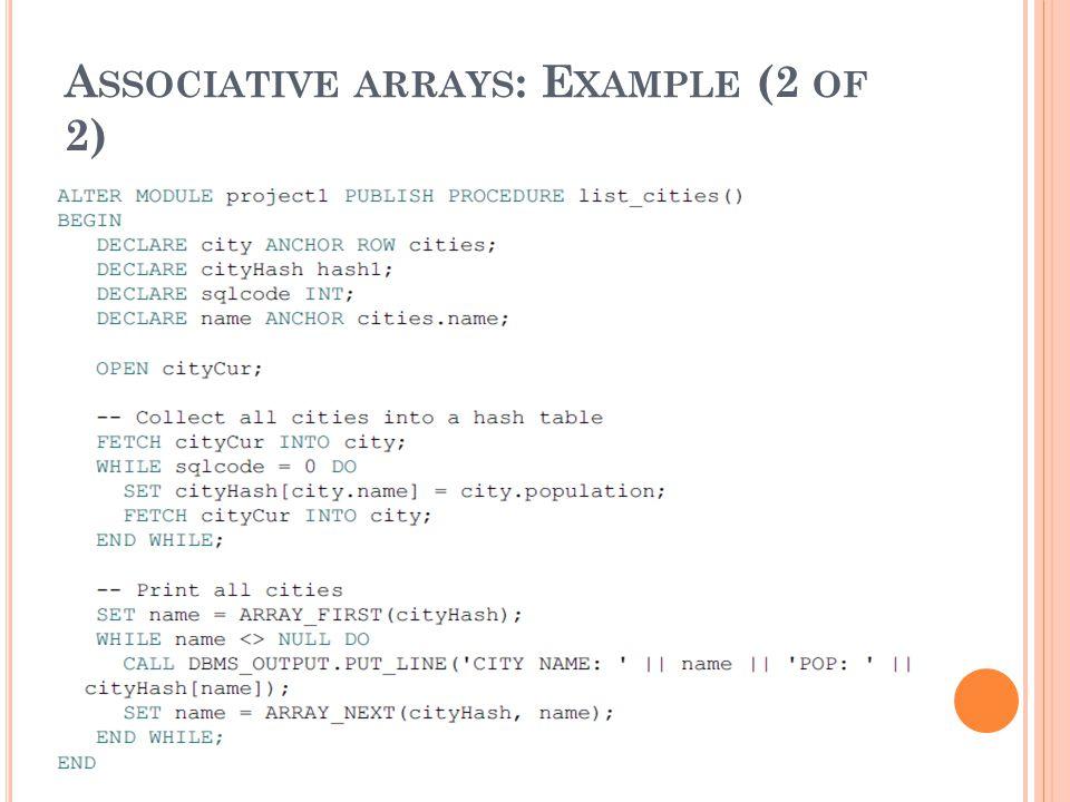 A SSOCIATIVE ARRAYS : E XAMPLE (2 OF 2)