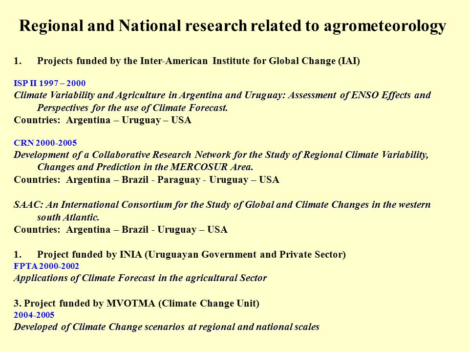 Regional and National research related to agrometeorology 1.Projects funded by the Inter-American Institute for Global Change (IAI) ISP II 1997 – 2000
