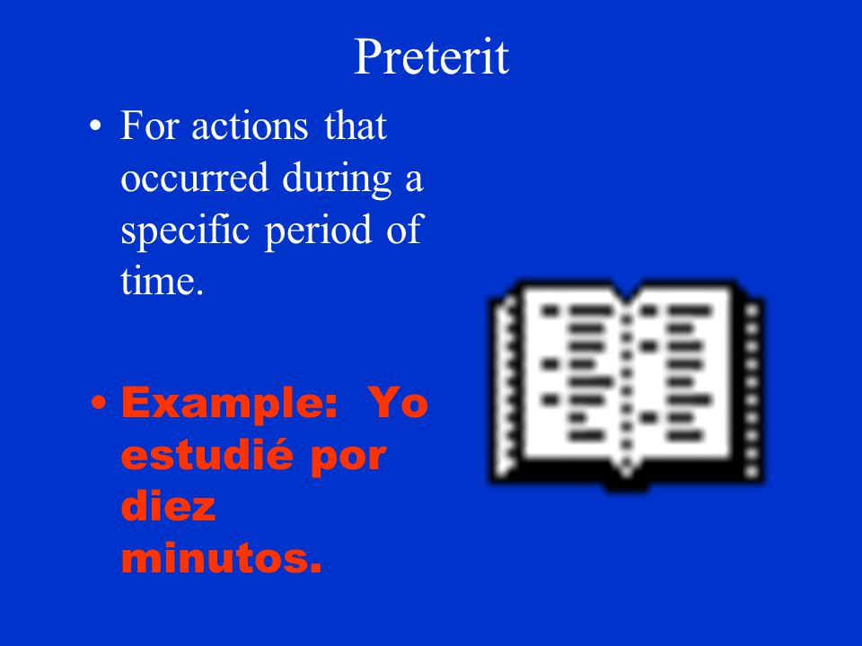 Preterit For actions that were repeated a specific number of times. Example: La rana caminó a la tienda tres veces.