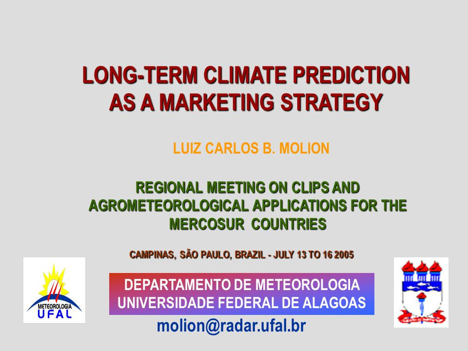 CLIMATE MONITORING AND PREDICTION: A KEY FACTOR TO INCREASING PRODUCTION WITH REDUCED COST GLOBALIZATION REQUIRES MARKETING STRATEGIES WORLD'S POPULATION IS INCREASING AND MEETING THE FOOD DEMAND IS A CHALLENGE
