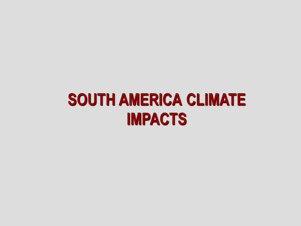 SOUTH AMERICA CLIMATE IMPACTS