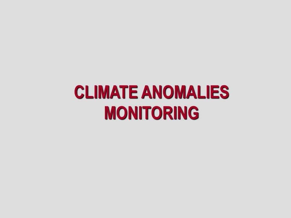 CLIMATE ANOMALIES MONITORING
