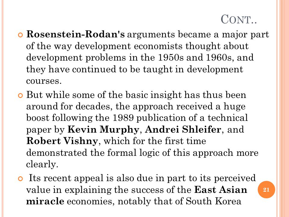 C ONT.. Rosenstein-Rodan's arguments became a major part of the way development economists thought about development problems in the 1950s and 1960s,