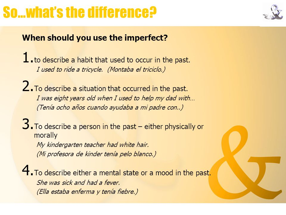 So…what's the difference. When should you use the imperfect.