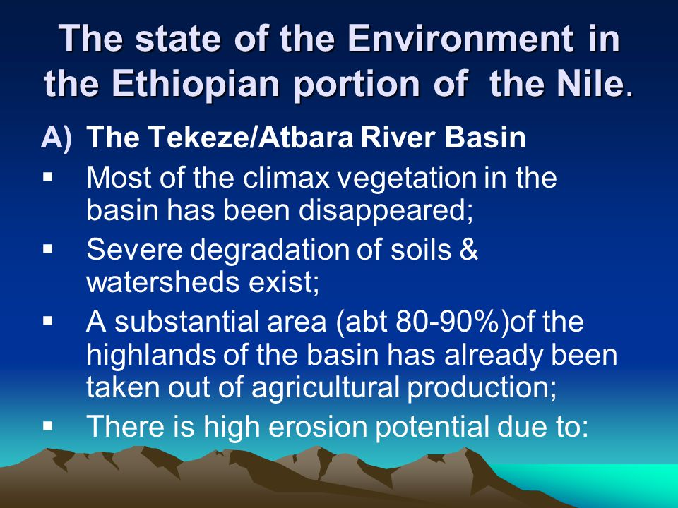 The state of the Environment in the Ethiopian portion of the Nile. A)The Tekeze/Atbara River Basin  Most of the climax vegetation in the basin has be