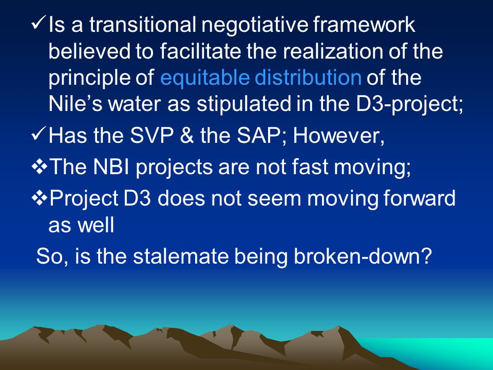 Is a transitional negotiative framework believed to facilitate the realization of the principle of equitable distribution of the Nile's water as stipu