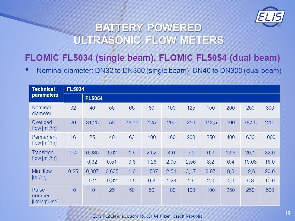 FLOMIC FL5034 (single beam), FLOMIC FL5054 (dual beam) Nominal diameter: DN32 to DN300 (single beam), DN40 to DN300 (dual beam) Technical parameters F