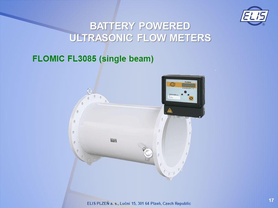 FLOMIC FL3085 (single beam) 17 BATTERY POWERED ULTRASONIC FLOW METERS ELIS PLZEŇ a. s., Luční 15, 301 64 Plzeň, Czech Republic