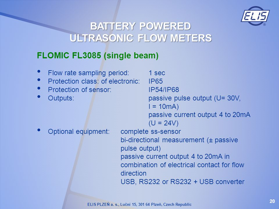 FLOMIC FL3085 (single beam) Flow rate sampling period:1 sec Protection class: of electronic:IP65 Protection of sensor:IP54/IP68 Outputs:passive pulse